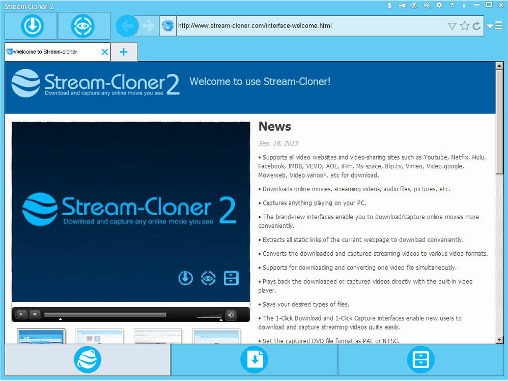 Stream-Cloner is an all-in-one leading stream downloader with powerful functions and fast speed. It enables you to download online movies, TV shows, flash and capture streaming video/audio from the Internet.